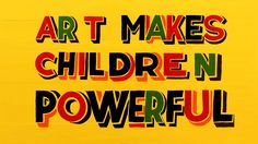 New Curated Artist: Bob & Roberta Smith / 'Art Makes Children Powerful' / Celebrating Five Years of Saatchi Gallery Magazine Gallery Magazine, Magazine Art, Kai, Sign Writer, Saatchi Gallery, Protest Signs, Magazines For Kids, Arts Ed, Gcse Art