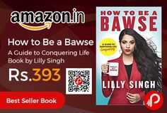 Amazon #BestSeller #Book brings How to Be a Bawse – A Guide to Conquering Life Book by Lilly Singh at Rs.393 Only. From actress, comedian and YouTube sensation Lilly Singh (aka Superwoman) comes the definitive guide to being a BAWSE – a person who exudes confidence, reaches goals, gets hurt efficiently,   http://www.paisebachaoindia.com/how-to-be-a-bawse-a-guide-to-conquering-life-book-by-lilly-singh-at-rs-393-only-amazon/
