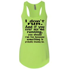I Don't Run and if You Ever See Me Running ( Workout Tank) (Racerback... ($18) ❤ liked on Polyvore featuring activewear, activewear tops, black, tanks, tops, women's clothing, women activewear and columbia sportswear