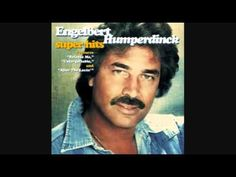 After the lovin' by Engelbert Humperdinck  (funny name, beautiful voice)