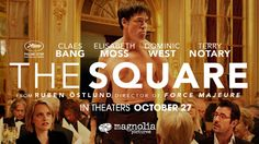 THE SQUARE starring Claes Bang, Elisabeth Moss, Dominic West & Terry Notary | Official Trailer | In select theaters October 27, 2017