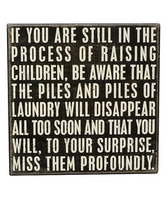 Words to the wise. This wood sign speaks volumes and can be hung on the wall or set freestanding on a shelf or mantel for eloquence anywhere.10'' W x 10'' H x 1.75'' DWoodImported