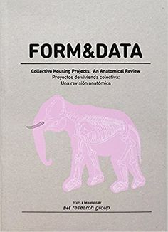 Form & Data - Collective Housing Projects: An Anatomical Review: Amazon.co.uk: 9788460814856: Books