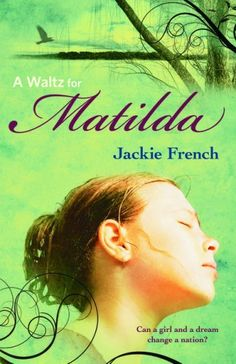 Booktopia has A Waltz for Matilda, The Matilda Saga : Book 1 by Jackie French. Buy a discounted Paperback of A Waltz for Matilda online from Australia's leading online bookstore. Book Club Books, Book Lists, The Book, My Books, Book 1, Book Week, Well Known Poems, Young Adult Fiction, Beautiful Book Covers