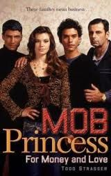 Mob Princess: For Money and Love by Todd Strasser