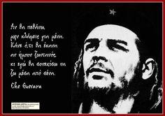 Fidel Castro Che Guevara, Ernesto Che, Greek Quotes, Guerrilla, Revolutionaries, Motto, How To Become, Inspirational Quotes, Author