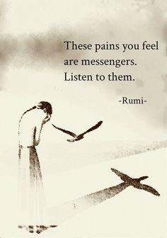 These Pains You Feel Are Messengers