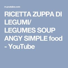 RICETTA ZUPPA DI LEGUMI/ LEGUMES SOUP ANGY SIMPLE food - YouTube