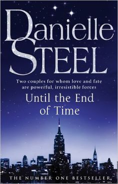 Until The End Of Time: Amazon.co.uk: Danielle Steel: 9780552159081: Books