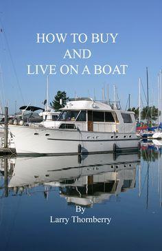 How to Buy and Live on a Boat. I'd love this in Coos Bay docked at the Mill Casino