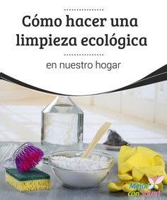 Cómo hacer una limpieza ecológica en nuestro hogar  La limpieza es el conjunto de actividades que permiten eliminar la suciedad visible y microscópica de todo tipo de superficies, ya sea por cuestiones higiénicas o estéticas.