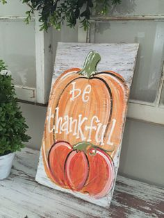 Items similar to Be thankful wooden sign - primitive pumpkin sign - thanksgiving wooden since - pumpkin rustic wooden sign on Etsy - Today Pin Fall Crafts, Holiday Crafts, Crafts To Make, Primitive Pumpkin, Pumpkin Art, Fall Canvas Painting, Autumn Painting, Letter Door Hangers, Thanksgiving Signs