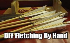 DIY Fletching By Hand. Learn how to fletch an arrow by hand and have the best flying arrow of your life. Great for hunters and woods man to know.