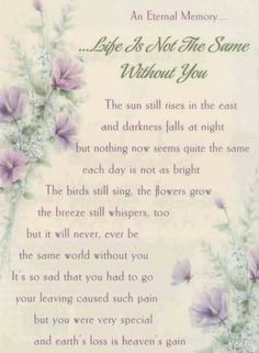 'Life Is Not The Same Without You' #grief #grieving #funeral