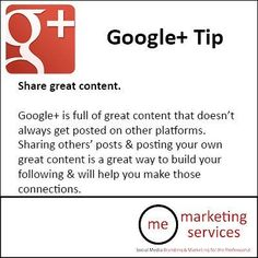 Google+ Tip: Share great content.