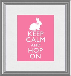 Hey, I found this really awesome Etsy listing at https://www.etsy.com/listing/183304501/keep-calm-and-hop-on-easter-bunny-rabbit