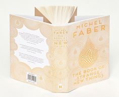 The cover of Michel Faber's The Book of Strange New Things, designed by Canongate's Rafaela Romaya, was illustrated by Yehrin Tong, and was inspired by teardrops
