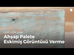 Ahşaba Eskimiş Görüntüsü Verme | Geri Dönüşüm - YouTube
