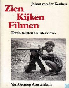 Johan van der Keuken. Zien, kijken, filmen [771.1 VAND]