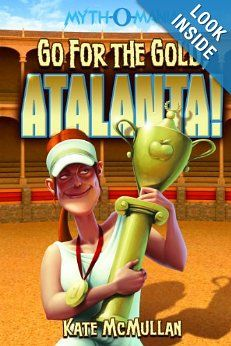 Go for the Gold, Atalanta! (Myth-O-Mania): Kate McMullan, Denis Zilber: 9781434234414: Amazon.com: Books