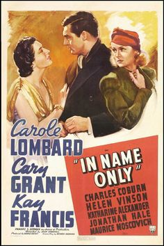 In Name Only From Left: Kay Francis Cary Grant Carole Lombard On Window Card 1939 Movie Poster Masterprint Old Film Posters, Classic Movie Posters, Turner Classic Movies, Classic Films, Old Movies, Vintage Movies, Vintage Ads, Vintage Posters, I Movie