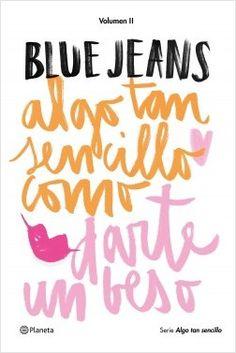 Algo tan sencillo como darte un beso (Serie Algo tan sencillo 2) | - Blue Jeans - Enlace al catálogo: http://benasque.aragob.es/cgi-bin/abnetop?ACC=DOSEARCH&xsqf99=780398