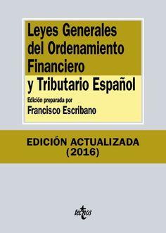 Leyes generales del ordenamiento financiero y tributario español / edición preparada por Francisco Escribano