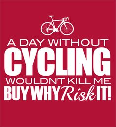A DAY WITHOUT CYCLING - WHY RISK IT! - Fabrily