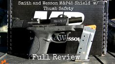 Smith and Wesson M&P45 Shield  w/ Thumb Safety Full Review | GearsofGuns