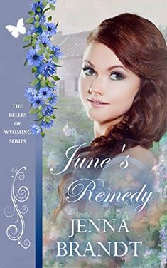 Lisa recommends June's Remedy (The Belles of Wyoming Book Great Books, New Books, Bride Book, Type Setting, Historical Romance, Wyoming, Religion, Remedies, June