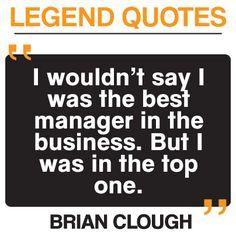 Brian Clough football quote.
