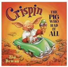 Crispin The Pig Who Had It All by Ted DeWan l Use to teach wants and needs
