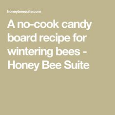 A no-cook candy board recipe for wintering bees - Honey Bee Suite