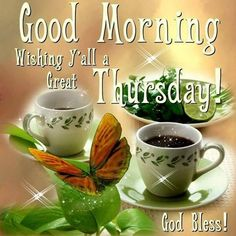 Good Morning Wishing Everyone A Great Thursday good morning thursday thursday quotes good morning quotes happy thursday thursday quote thursday blessings happy thursday quote daily blessings Funny Thursday Images, Good Morning Thursday Images, Good Morning Happy Thursday, Happy Thursday Quotes, Good Morning Image Quotes, Good Morning Inspirational Quotes, Good Morning Picture, Good Morning Greetings, Morning Pictures