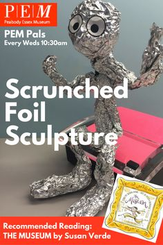 PEM Pals - August 31, 2016 Scrunched foil sculptures inspired by Rodin! Click through for instructions