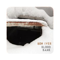 Bon Iver Blood Bank on Vinyl LP Bon Iver's four-song Blood Bank collection continues down the path forged by 2008's critically acclaimed For Emma, Forever Ago. While still tied to the identity of the