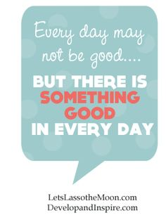 """{Every day may not be good, but there is something good in every day.} Will you join us in recording """"the gift of an ordinary day"""" in 2013?"""