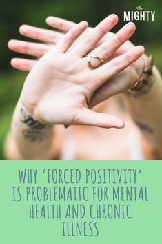 Why Forced Positive Thinking Is a Problem for Mental Health Chronic Illness, Chronic Pain, Mental Illness, Office Management, Metal Health, Types Of Stress, Mental Health Conditions, Emotional Abuse, Coping Skills