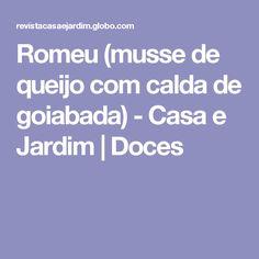 Romeu (musse de queijo com calda de goiabada) - Casa e Jardim | Doces