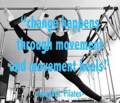 Joseph Pilates quotes - Stretching on Cadillac - Change happens through movement - gotojoe.ch