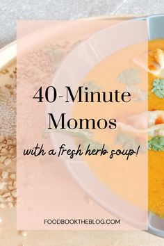 40-Minute Momos (With a Fresh Herb Soup!)