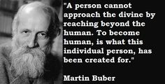 Martin Buber quotations, sayings. Famous quotes of Martin Buber. Martin Buber, Philosophical Quotes, Powerful Words, Spiritual Quotes, Famous Quotes, Cool Words, Einstein, Philosophy, Quotations