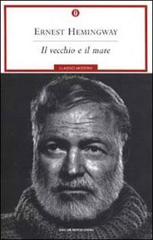 Il vecchio e il mare. Ernest Hemingway.