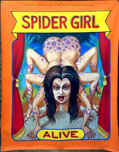 Spider Girl Approx 5 ft wide x 6 ft high. Acrylic on vinyl. Old Circus, Circus Art, Circus Theme, Night Circus, Scary Carnival, Haunted Carnival, Creepy Circus, Carnival Games, Vintage Circus Posters