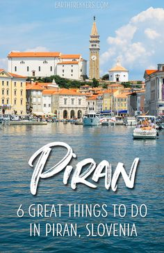 Piran Slovenia Travel Guide: best things to do in Piran, where to eat, where to stay, and more. #piran #slovenia #istria #travelguide #istrianpeninsula