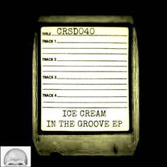 Ice Cream - In The Groove EP