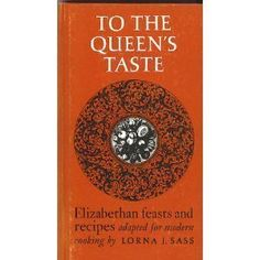 elizabethan recipes feasts cooking kitchen medieval adapted taste queen modern