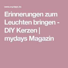 Erinnerungen zum Leuchten bringen - DIY Kerzen | mydays Magazin