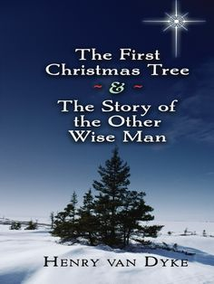 The First Christmas Tree and the Story of the Other Wise Man by Henry van Dyke  This illustrated edition of two heartfelt holiday fables abounds in the Yuletide traditions of generosity and friendship, perfect sentiments for a gift book. 'The First Christmas Tree' is a tale set during an eighth-century winter festival, where a struggle ensues between foresters worshipping pagan gods and a heroic pilgrim who has come to teach them about Christ's birth. In 'The Story of the Other...