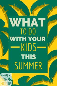 Beat summer boredom with these suggestions!